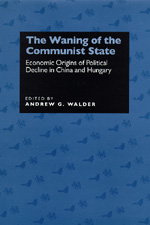 The Waning of the Communist State by Andrew G. Walder