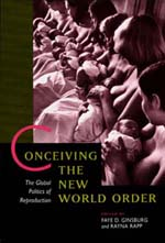 Conceiving the New World Order by Faye D. Ginsburg, Rayna Rapp