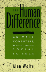 The Human Difference by Alan Wolfe