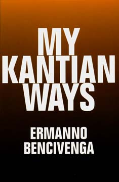 My Kantian Ways by Ermanno Bencivenga
