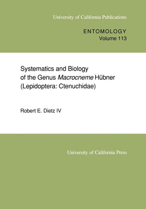 Systematics and Biology of the Genus Macrocneme Hübner (Lepidoptera: Ctenuchidae) by Robert E., IV Dietz
