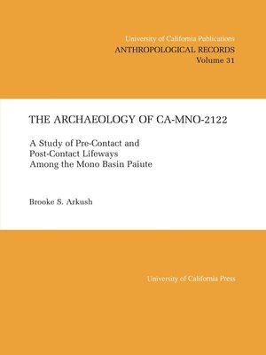 The Archaeology of CA-Mno-2122 by Brooke S. Arkush