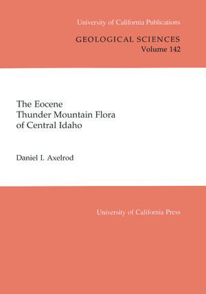 The Eocene Thunder Mountain Flora of Central Idaho by Daniel I. Axelrod