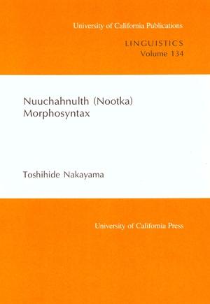 Nuuchahnulth (Nootka) Morphosyntax by Toshihide Nakayama