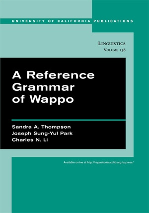 A Reference Grammar of Wappo by Sandra A. Thompson, Joseph Sung-Yul Park, Charles N. Li