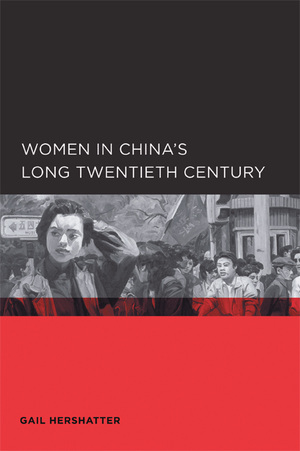 Women in China's Long Twentieth Century by Gail Hershatter