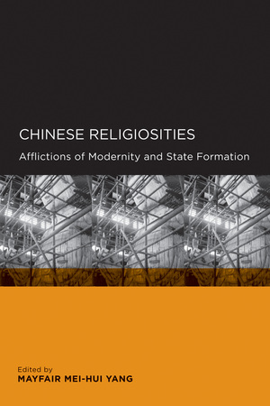Chinese Religiosities by Mayfair Mei-hui Yang