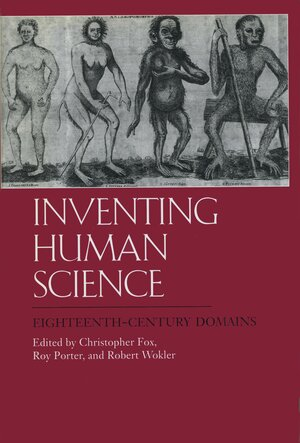 Inventing Human Science by Christopher Fox, Roy Porter, Robert Wokler