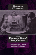 Victorian Literature and the Victorian Visual Imagination by Carol T. Christ, John O. Jordan