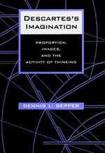 Descartes's Imagination by Dennis L. Sepper