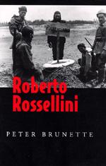 Roberto Rossellini by Peter Brunette