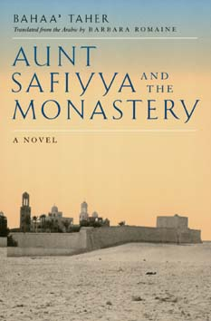 Aunt Safiyya and the Monastery by Bahaa' Taher