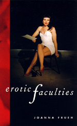 Erotic Faculties by Joanna Frueh