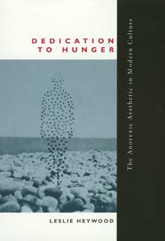 Dedication to Hunger by Leslie Heywood