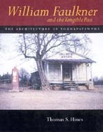 William Faulkner and the Tangible Past by Thomas S. Hines