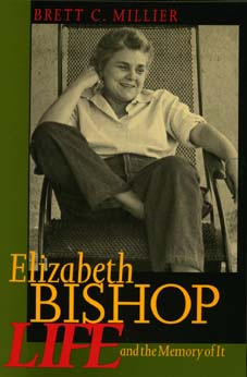 Elizabeth Bishop by Brett C. Millier