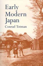 Early Modern Japan by Conrad Totman