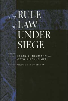 The Rule of Law Under Siege by William E. Scheuerman