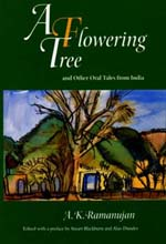 A Flowering Tree and Other Oral Tales from India by A. K. Ramanujan, Stuart Blackburn