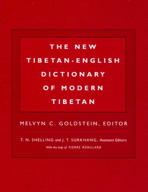 The New Tibetan-English Dictionary of Modern Tibetan by Melvyn C. Goldstein, T.N. Shelling, J.T. Surkhang