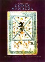 The Essential Codex Mendoza by Frances F. Berdan, Patricia Rieff Anawalt