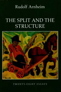 The Split and the Structure by Rudolf Arnheim