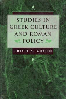 Studies in Greek Culture and Roman Policy by Erich S. Gruen
