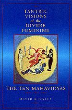 Tantric Visions of the Divine Feminine by David Kinsley