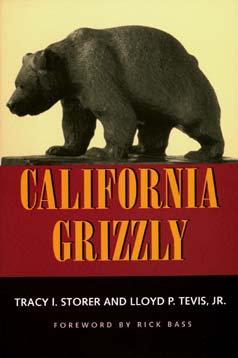 California Grizzly by Tracy I. Storer, Lloyd P. Tevis Jr.
