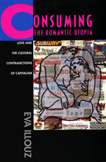 Consuming the Romantic Utopia by Eva Illouz