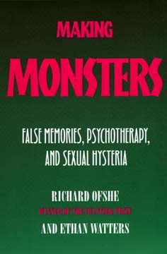 Making Monsters by Richard Ofshe, Ethan Watters