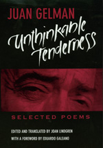 Unthinkable Tenderness by Juan Gelman, Joan Lindgren