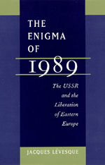 The Enigma of 1989 by Jacques Lévesque