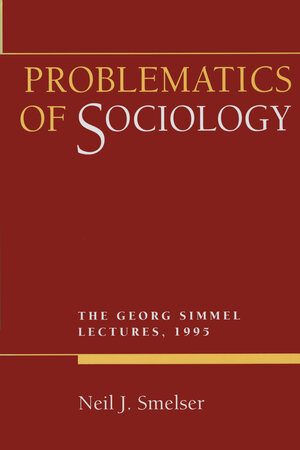 Problematics of Sociology by Neil J. Smelser