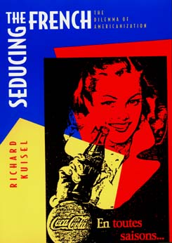 Seducing the French by Richard F. Kuisel