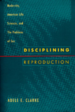 Disciplining Reproduction by Adele E. Clarke