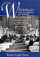 Whitman and the Romance of Medicine by Robert Leigh Davis