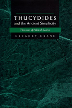 Thucydides and the Ancient Simplicity by Gregory Crane