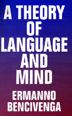 A Theory of Language and Mind by Ermanno Bencivenga