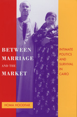 Between Marriage and the Market by Homa Hoodfar