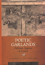 Poetic Garlands by Kathryn J. Gutzwiller