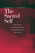 The Sacred Self by Thomas J. Csordas