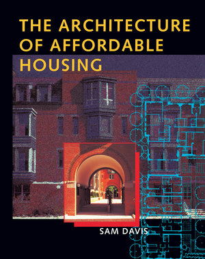 The Architecture of Affordable Housing by Sam Davis