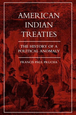 American Indian Treaties by Francis Paul Prucha