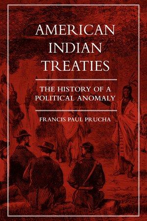American Indian Treaties by Francis Paul Prucha