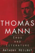 Thomas Mann by Anthony Heilbut
