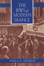 The Jews of Modern France by Paula E. Hyman