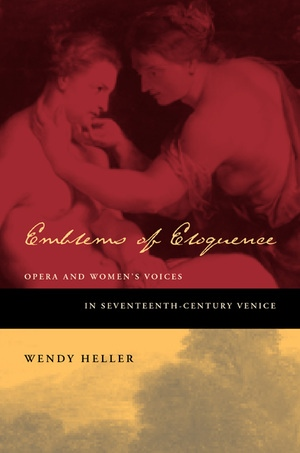 Emblems of Eloquence by Wendy Heller