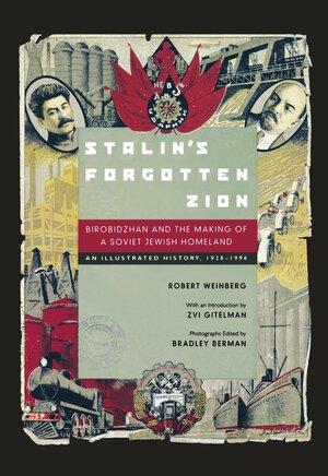 Stalin's Forgotten Zion by Robert Weinberg, Bradley Berman