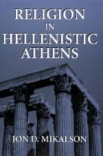 Religion in Hellenistic Athens by Jon D. Mikalson